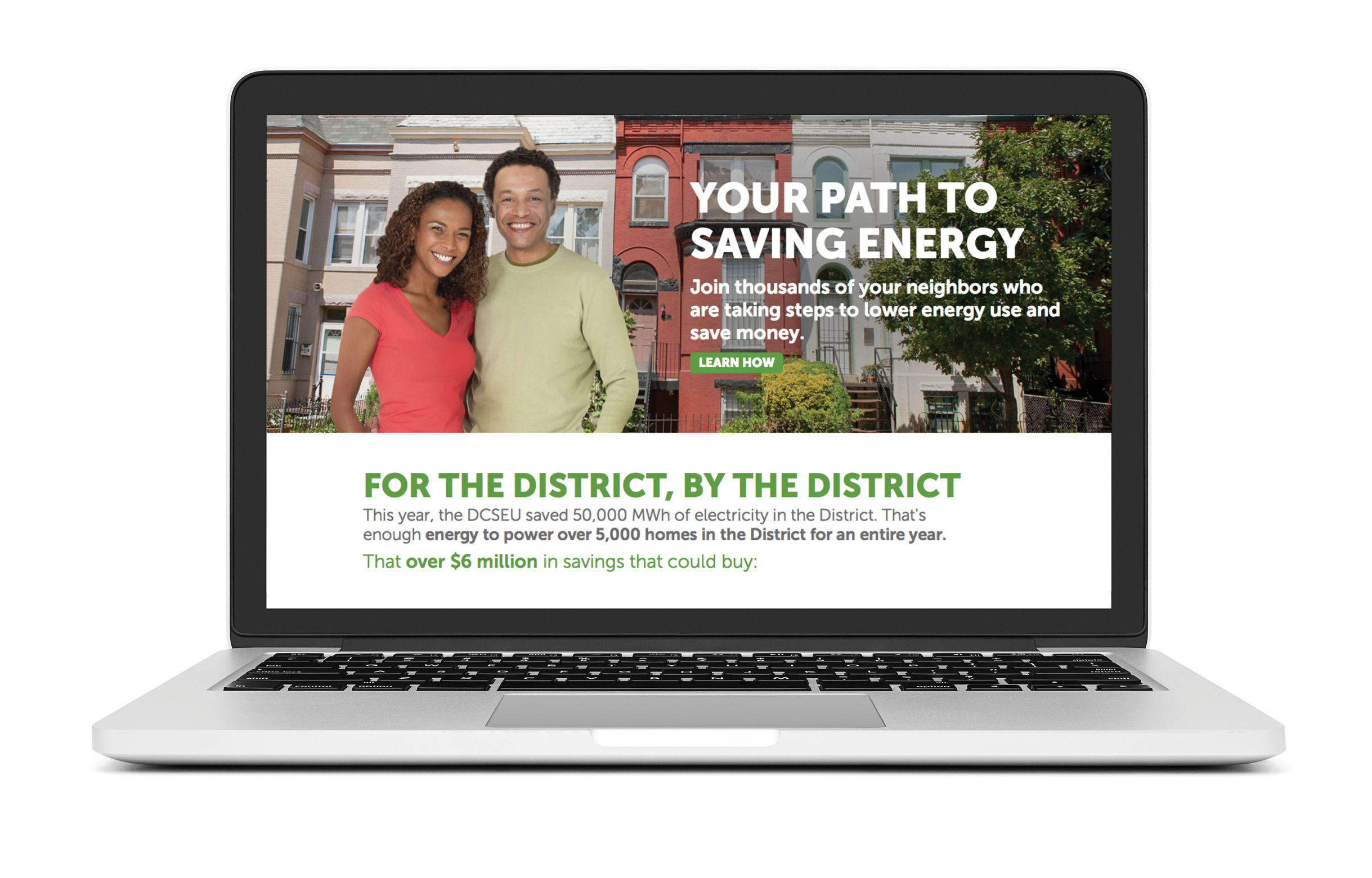 A Mac laptop showing the DCSEU landing web page with a full width image of a smiling couple in front of DC row homes. Next to the couple, the headline is set in a geometric sans serif type: 'Your path to saving energy'. Under the image is the headline 'For the District, By the District' with energy saving stats beneath it.
